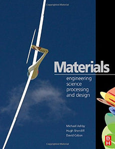 Materials: Engineering, Science, Processing and Design (Materials 3e North American Edition w/Online Testing)