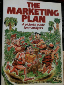 Marketing Plan: A Pictorial Guide for Managers