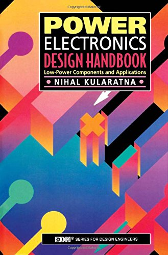 Power Electronics Design Handbook: Low-Power Components and Applications (EDN Series for Design Engineers)