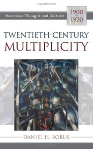 Twentieth-Century Multiplicity (American Thought and Culture)