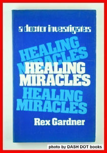 Healing Miracles: A Doctor Investigates
