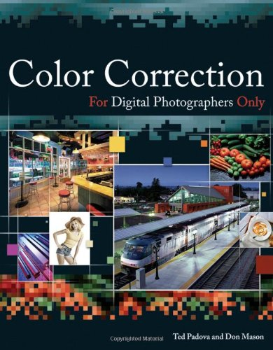 Color Correction For Digital Photographers Only (For Only)