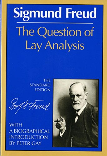 The Question of Lay Analysis: (The Standard Edition)