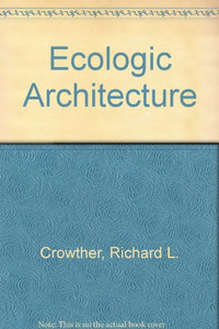 Ecologic Architecture:: The Ecologic Perspective for Design