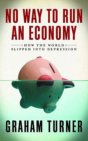 No Way to Run an Economy: Why the System Failed and How to Put It Right