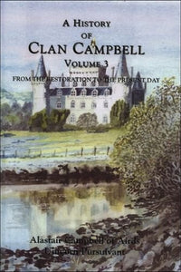 A History of Clan Campbell, Vol. 3: From the Restoration to the Present Day