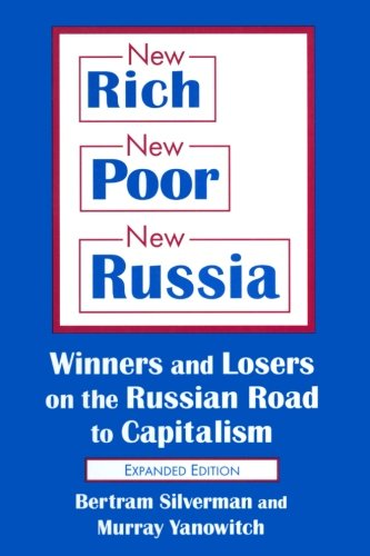 New Rich, New Poor, New Russia: Winners and Losers on the Russian Road to Capitalism