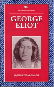George Eliot (Writers and Their Work (Paperback))