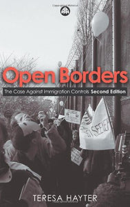 Open Borders - Second Edition: The Case Against Immigration Controls