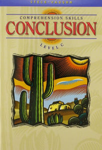 Steck-Vaughn Comprehension Skill Books: Student Edition Conclusions Conclusions