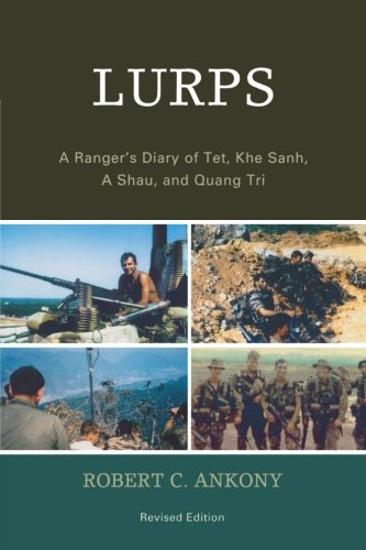 Lurps: A Ranger's Diary of Tet, Khe Sanh, A Shau, and Quang Tri