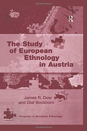 The Study of European Ethnology in Austria (Progress in European Ethnology)