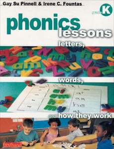 Phonics Lessons: Letters, Words, And How They Work, Grade K