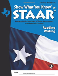 SWYK on STAAR Reading/Writing Gr 4, Student Workbook (Show What You Know on Staar)