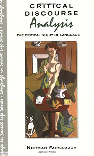 Critical Discourse Analysis: The Critical Study Of Language (Language In Social Life)