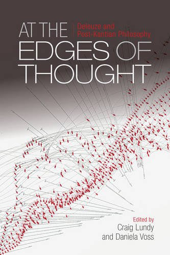 At the Edges of Thought: Deleuze and Post-Kantian Philosophy