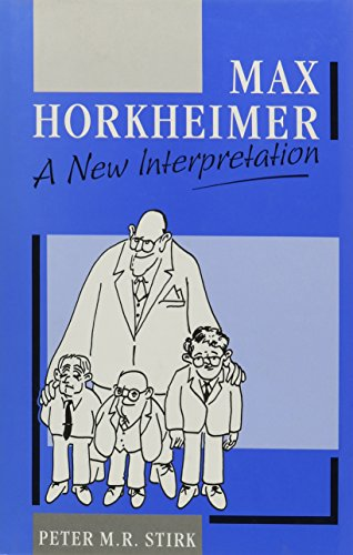 Max Horkheimer: A New Interpretation