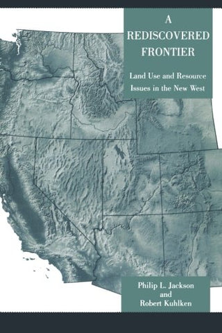A Rediscovered Frontier: Land Use and Resource Issues in the New West