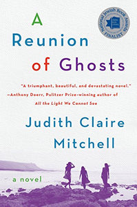 A Reunion of Ghosts: A Novel