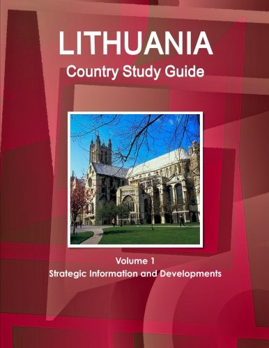 Lithuania Country Study Guide Volume 1 Strategic Information and Developments (World Country Study Guide Library)