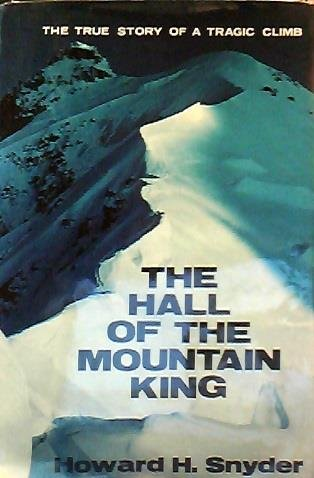 The Hall Of The Mountain King: The True Story Of A Tragic Climb