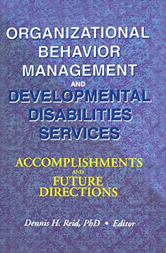 Organizational Behavior Management and Developmental Disabilities Services: Accomplishments and Future Directions