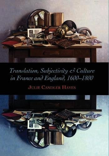 Translation, Subjectivity, and Culture in France and England, 1600-1800