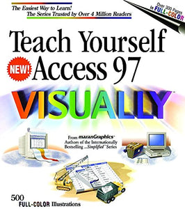 Teach Yourself Access 97 VISUALLY (IDG's 3-D Visual Series)