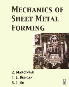 Mechanics of Sheet Metal Forming, Second Edition