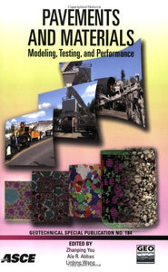 Pavements and Materials: Modeling, Testing, and Performance (Geotechnical Special Publication)