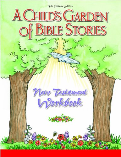 A Child's Garden Of Bible Stories: New Testament Workbook (Child's Garden of Bible Stories Workbooks)