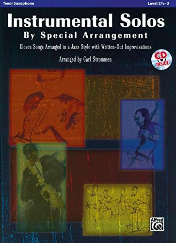 Instrumental Solos by Special Arrangement (11 Songs Arranged in Jazz Styles with Written-Out Improvisations): Tenor Saxophone, Book & CD