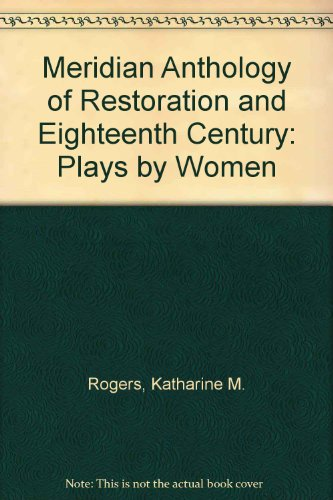Meridian Anthology of Restoration and Eighteenth Century: Plays by Women