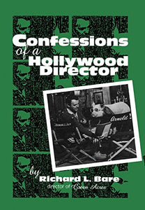 Confessions of a Hollywood Director (The Scarecrow Filmmakers Series)