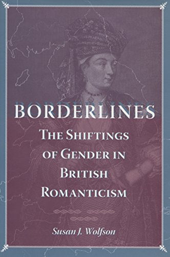 Borderlines: The Shiftings of Gender in British Romanticism