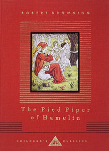 The Pied Piper Of Hamelin (Everyman'S Library Children'S Classics Series)