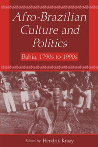 Afro-Brazilian Culture and Politics: Bahia, 1790s-1990s (Latin American Realities (Paperback))