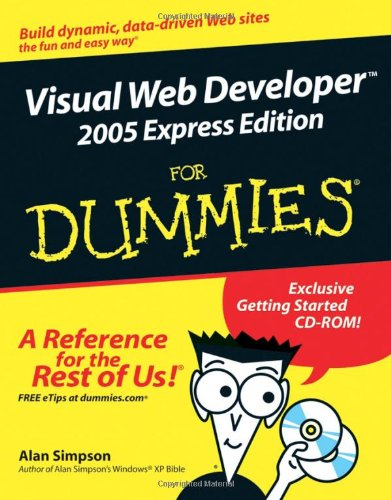 Visual Web Developer 2005 Express Edition For Dummies (For Dummies (Computers))