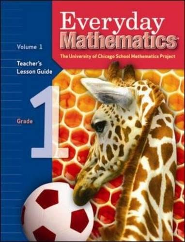 Everyday Mathematics: Teacher's Lesson Guide, Grade 1, Vol. 1