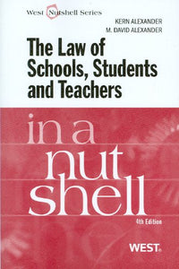The Law Of Schools, Students And Teachers In A Nutshell (In A Nutshell (West Publishing))