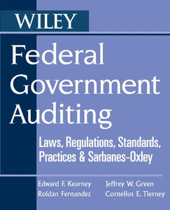 Federal Government Auditing: Laws, Regulations, Standards, Practices, & Sarbanes-Oxley