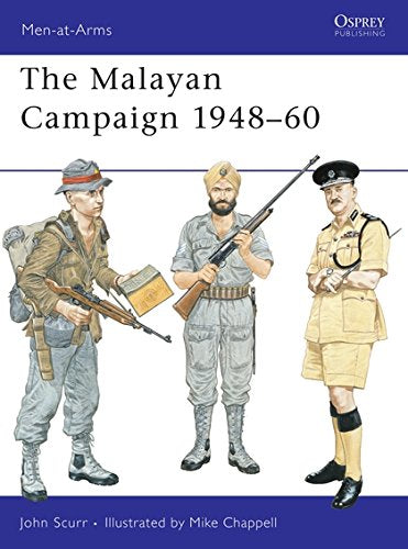 The Malayan Campaign 1948-60 (Men at Arms Series, 132)