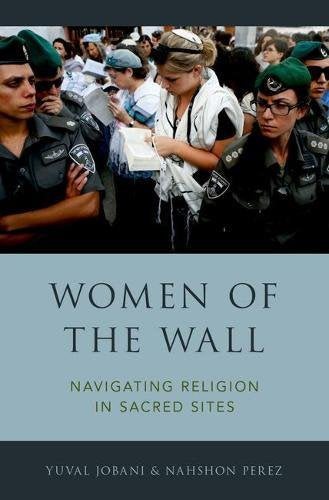 Women of the Wall: Navigating Religion in Sacred Sites