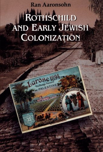 Rothschild and Early Jewish Colonization in Palestine (Geographical Perspectives on the Human Past)