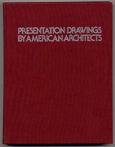 Presentation Drawings by American Architects