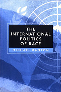 The International Politics of Race