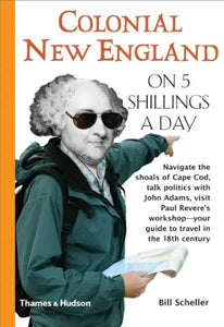 Colonial New England on 5 Shillings a Day (Traveling on 5)