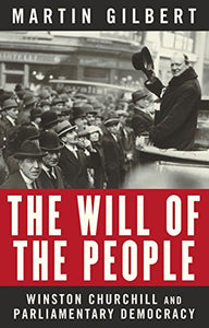 The Will Of The People: Churchill And Parliamentary Democracy