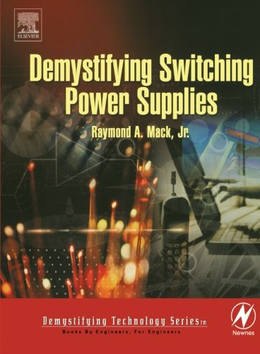 Demystifying Switching Power Supplies (Demystifying Technology)