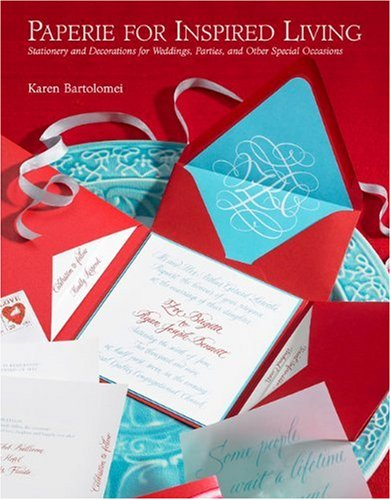 Paperie for Inspired Living: Stationery and Decorations for Weddings, Parties, and Other Special Occasions